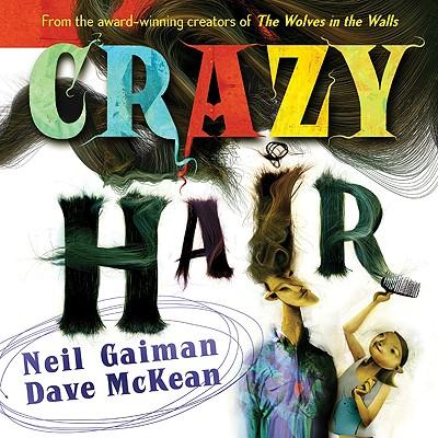 Crazy Hair By Gaiman, Neil/ McKean, Dave (ILT)