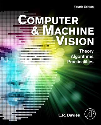 Computer and Machine Vision By Davies, E. R.